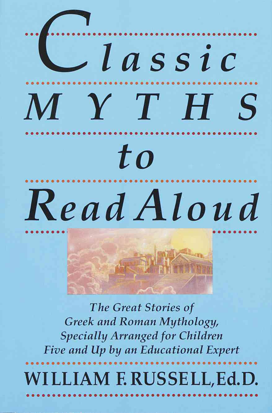 Classic Myths to Read Aloud By Russell, William F.